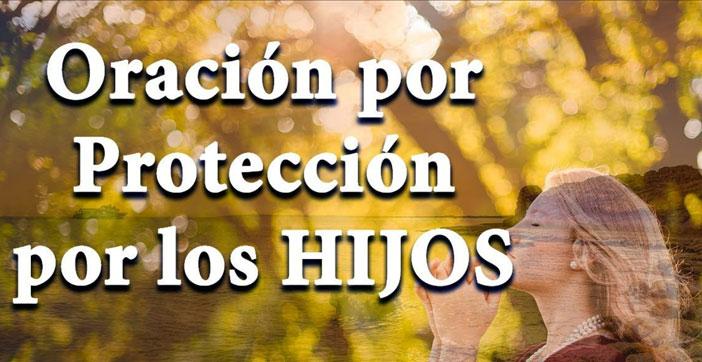oraciones proteccion hijos